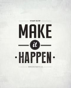 make_it_happen_motivational_quotes
